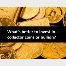 BULLION COINS vs COLLECTOR COINS